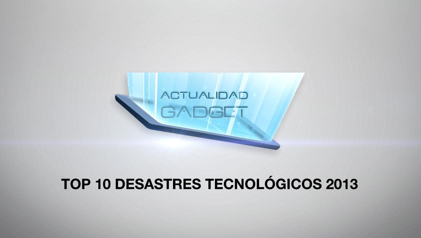 top 10 desastres tecnologicos 2013